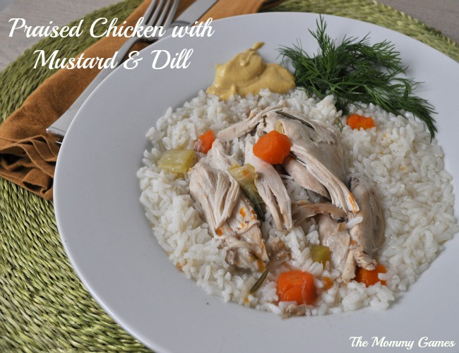 Praised Chicken with Mustard & Dill via The Mommy Games